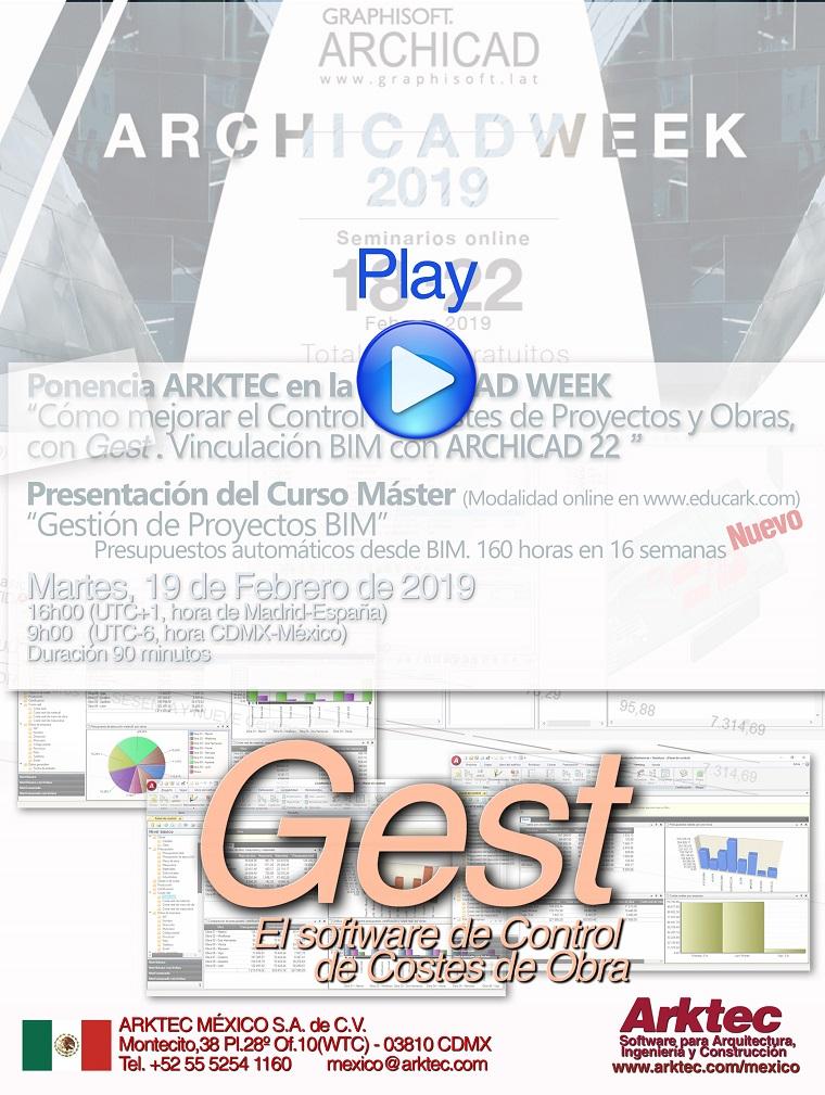 ARKTEC en la ARCHICAD WEEK Febrero 2019. Cómo mejorar el Control de Costes de Proyectos y Obras con GEst. Vinculación BIM con ARCHICAD
