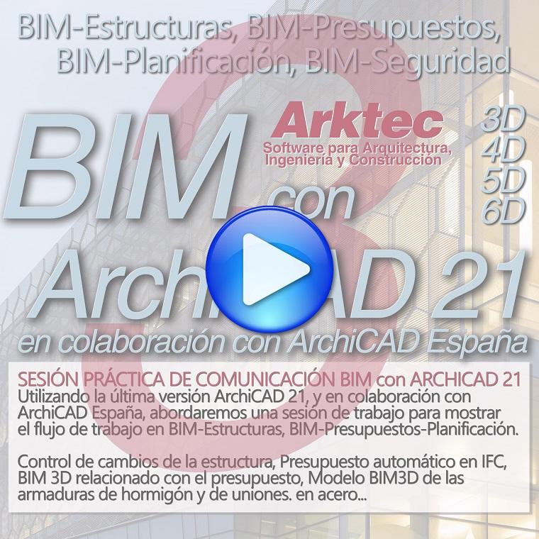 ARKTEC-ArchiCAD21, Integración BIM-Estructuras, BIM-Presupuestos, BIM-Planificacion, BIM-Seguridad
