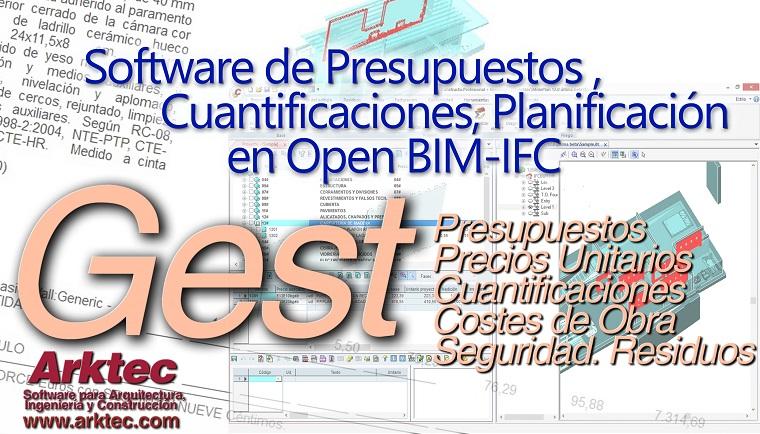 ARKTEC-GEST, Software de Presupuestos, Cuantificaciones, Planificación y Seguridad de Proyectos y Obras, en entorno OPEN BIM-IFC